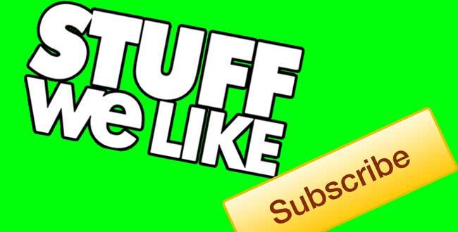 StuffWeLike Subscribe